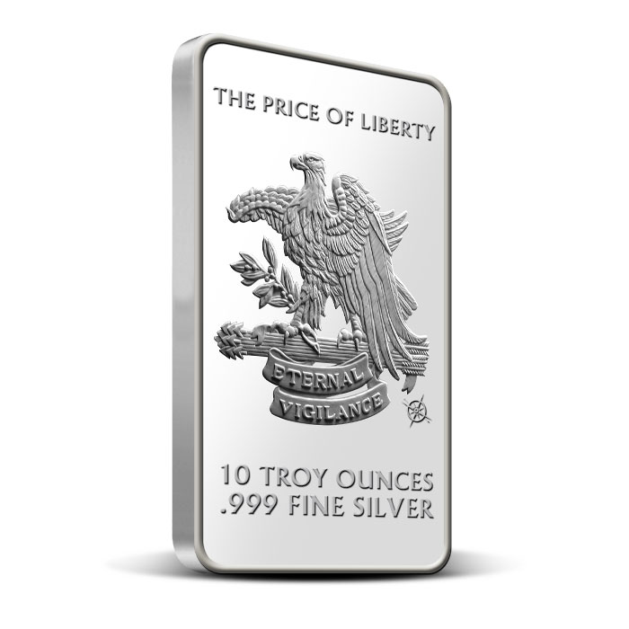 The Price of Liberty is Eternal Vigilance Ten Ounce Silver Bar